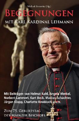 Begegnungen mit Karl Kardinal Lehmann