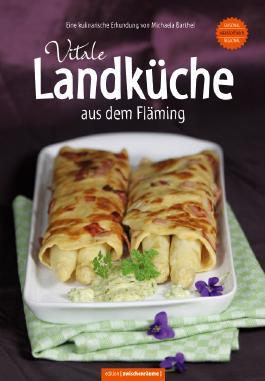 Vitale Landküche aus dem Fläming