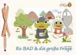 Ro-Bad & die große Frage
