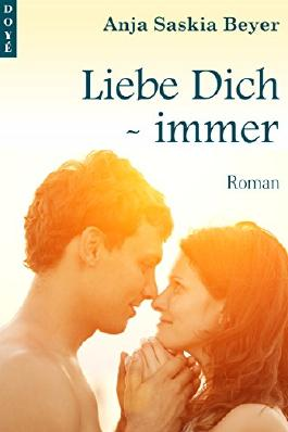 Liebe Dich - immer (German Edition)