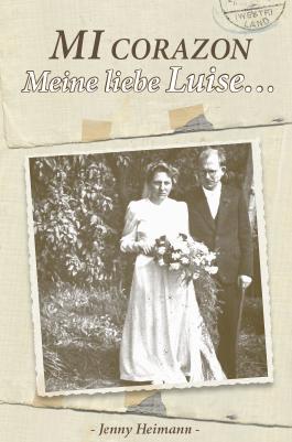 Mi Corazon - Meine liebe Luise