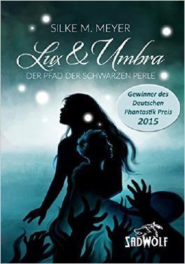 Lux & Umbra - Der Pfad der schwarzen Perle