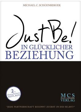 Just Be! In glücklicher Beziehung. Das Buch.