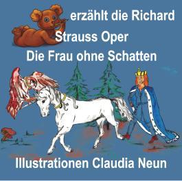 Bärchen erzählt Opern / Bärchen erzählt die Richard Strauss Oper Die Frau ohne Schatten