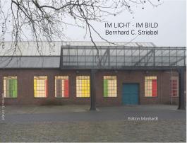 Im Licht - Im Bild: Bernhard C. Striebel