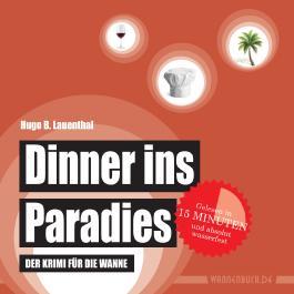 Dinner ins Paradies