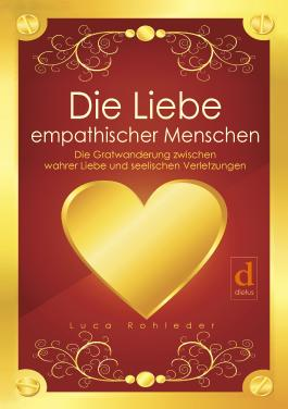 Die Liebe empathischer Menschen
