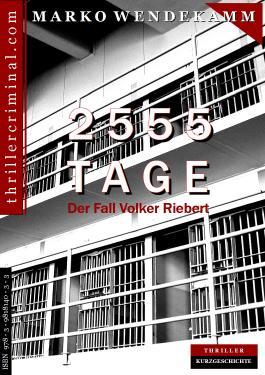 2555 Tage: Der Fall Volker Riebert