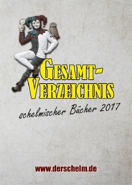 Schelmisches Gesamtverzeichnis 2017