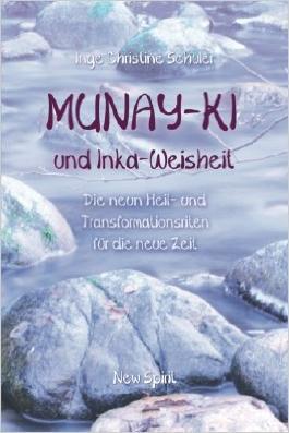 MUNAY-KI und Inka-Weisheit