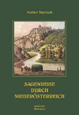 Sagenreise durch Niederösterreich - Band III/1