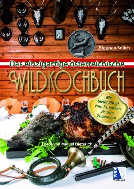 Das einzigartige österreichische Wildkochbuch