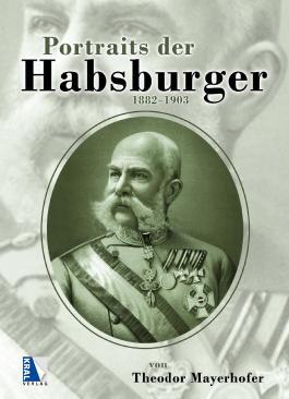 Portraits der Habsburger 1882-1903