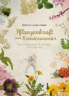 Pflanzenkraft und Kräuterwunder