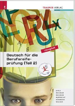 Deutsch für die Berufsreifeprüfung (Teil 2) Lösungsheft