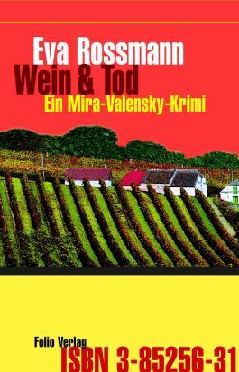 Wein und Tod: Ein Mira-Valensky-Krimi