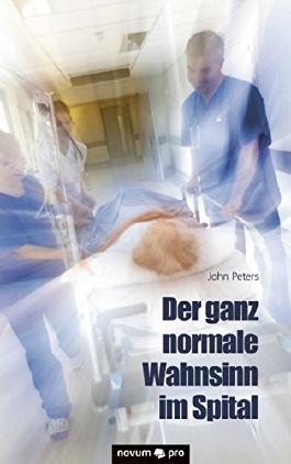 Der ganz normale Wahnsinn im Spital