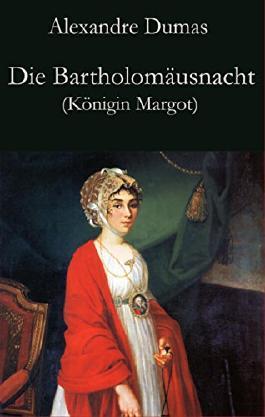 Die Bartholomäusnacht (Königin Margot)