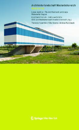 Architekturlandschaft Niederösterreich Weinviertel Lower Austria - The Architectural Landscape Weinviertel Region