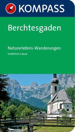 Kompass Wanderführer Berchtesgaden Naturerlebnis-Wanderungen
