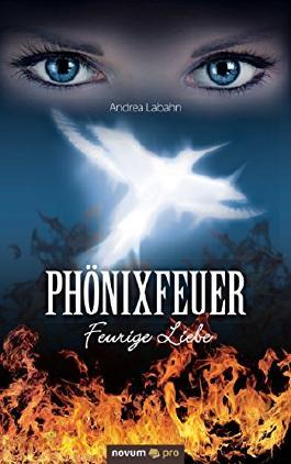 Phönixfeuer: Feurige Liebe (German Edition)