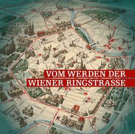 Vom Werden der Wiener Ringstraße