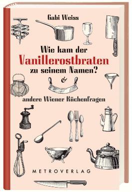 Wie kam der Vanillerostbraten zu seinem Namen?