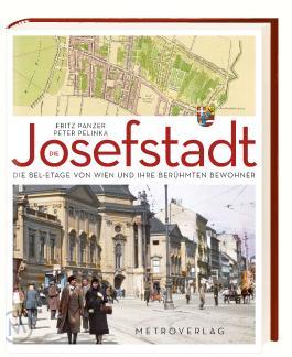 Die Josefstadt: Die Beletage von Wien und ihre berühmten Bewohner