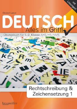 Deutsch - Alles im Griff! Rechtschreibung und Zeichensetzung 1