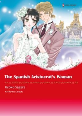 The Spanish Aristocrat's Woman - Sons of Privilege 3 (Harlequin comics)