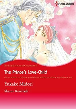The Prince's Love-Child - The Royal House fo Cacciatore 2 (Harlequin comics)