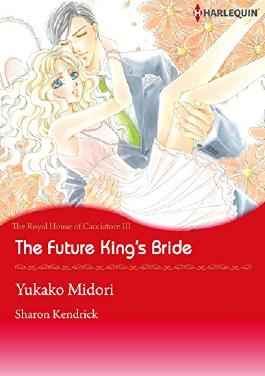 The Future King's Bride - The Royal House fo Cacciatore 3 (Harlequin comics)