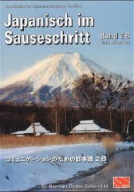 Japanisch im Sauseschritt Bd 2: Japanisch im Sauseschritt 2B. Standardausgabe. Modernes Lehr- und Übungsbuch. Obere Mittelstufe (Lernmaterialien): Bd 2 B