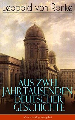 Aus Zwei Jahrtausenden Deutscher Geschichte (Vollständige Ausgabe): Zusammengefaßte Darstellungen der großen Entscheidungen Deutscher Geschichte von Cäsar bis Bismarck