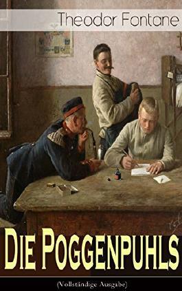 Die Poggenpuhls (Vollständige Ausgabe): Gesellschaftsroman aus dem 19. Jahrhunderts - Soziologische Studie des zerfallenden Offiziersadels in Preußen-Deutschland