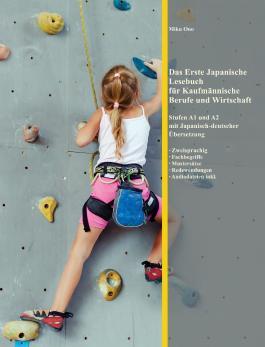 Das Erste Japanische Lesebuch für Kaufmännische Berufe und Wirtschaft