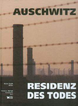 Auschwitz: Residenz des Todes