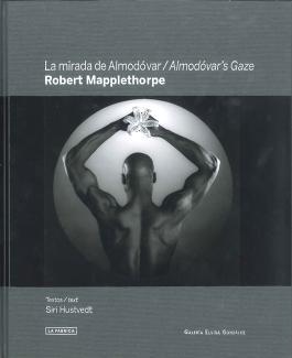 Almodor's Gaze: Robert Mapplethorpe