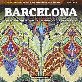 Barcelona: Una gran metropoli cultural y cosmopolita (Serie Ciudades - Edicion Pocket, Band 30)