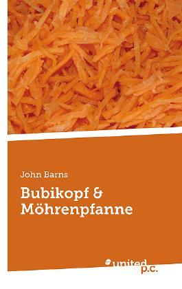 Bubikopf & Möhrenpfanne