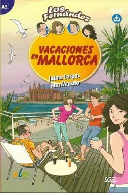 Vacaciones en Mallorca: Easy Reader in Spanish: Level A2 (Los Fernandez)