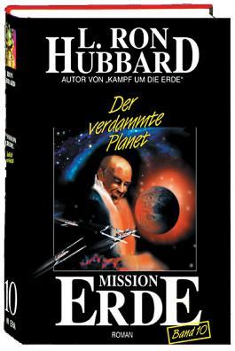 Mission Erde, Band 10: Der verdammte Planet