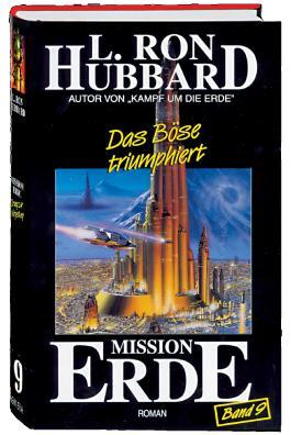 Mission Erde, Band 9: Das Böse triumphiert