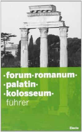 Colosseo-Palatino-Foro romano-Domus Aurea. Ediz. tedesca