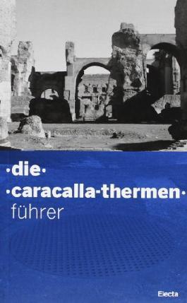 Guida alle terme di Caracalla. Ediz. tedesca