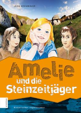 Amelie und die Steinzeitjäger