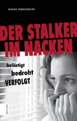 Der Stalker im Nacken