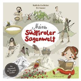 Meine Südtiroler Sagenwelt