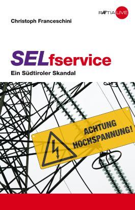 SELfservice: Ein Südtiroler Skandal