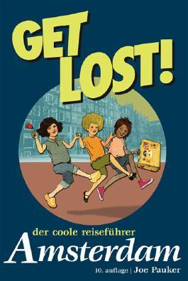 Get Lost! Der coole Reiseführer-Amsterdam